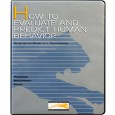 How to Evaluate and Predict Human Behavior