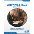 Achieve Your Goals: Using Policy
