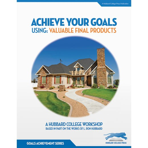 Achieve Your Goals: Using Valuable Final Products