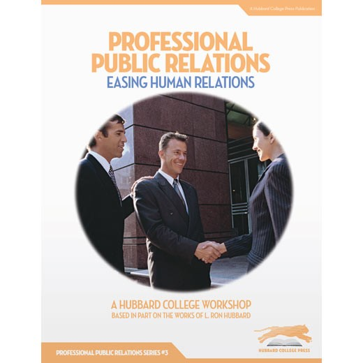 Professional Public Relations: Easing Human Relations