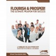 Flourish and Prosper!  The Ultimate Weapon for Success